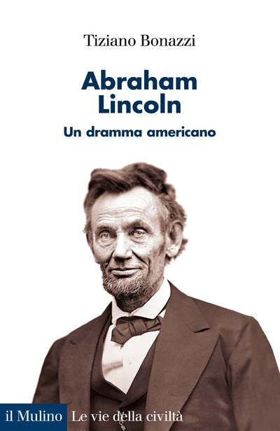 """Un dramma americano: Tavola rotonda su """"Abraham Lincoln"""" libro di Tiziano Bonazzi"""